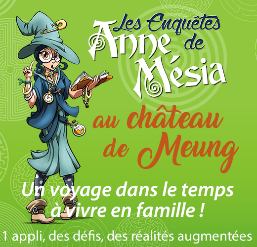 Les Enquêtes d'Anne Mésia au château de Meung !